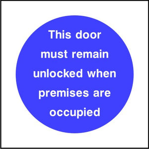 This door must remain unlocked when premises are occuppied sign