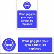 Wear Goggles Your Eyes Cannot Be Replaced safety sign