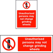 Unauthorised persons may not change grinding wheels safety sign