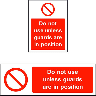 Do not use unless guards are in position safety sign
