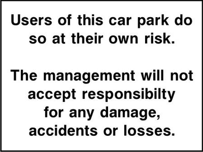 Users of this car park do so at their own risk sign