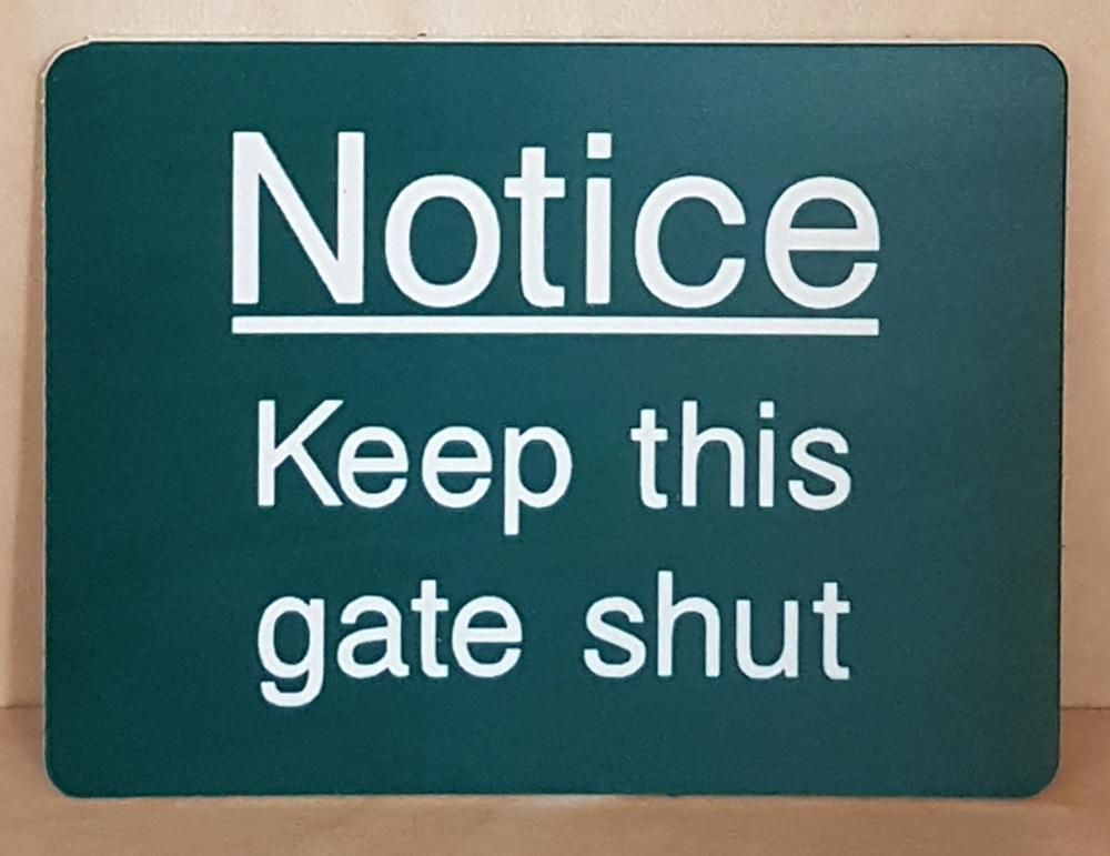 Engraved keep this gate shut sign
