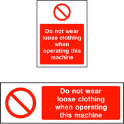 Do not wear loose clothing when operating this machine safety sign