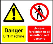 Danger Lift machine Access forbidden to all unauthorised persons sign
