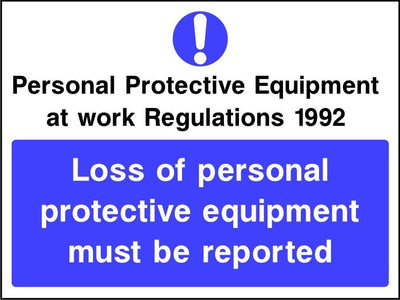 PPE Regs Loss of ppe must be reported sign