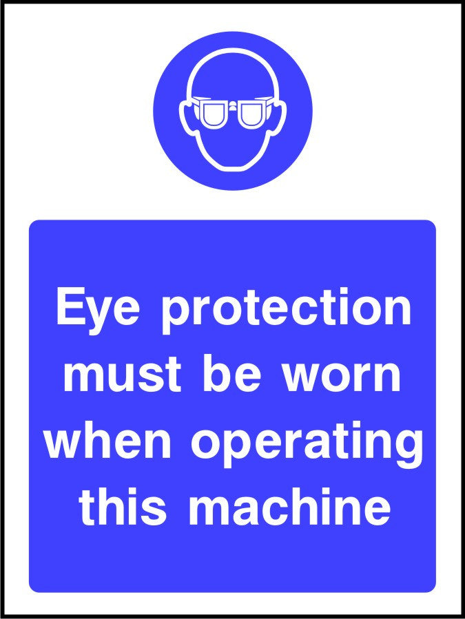 Eye Protection Must Be Worn When Operating This Machine PPE sign