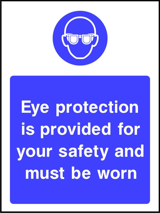 Eye protection is provided for your safety and must be worn sign