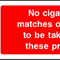 No cigarettes, matches or lighters to be taken onto theses premises sign