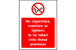 No cigarettes, matches or lighters to be taken onto theses premises safety sign