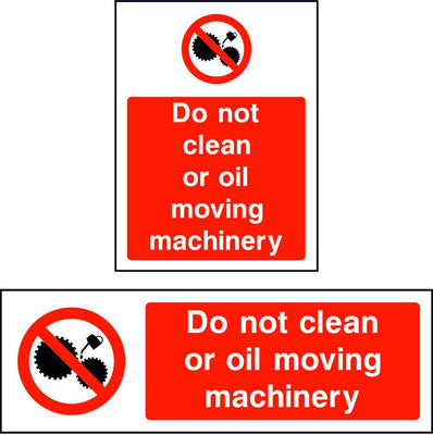 Do not clean or oil moving machinery safety sign