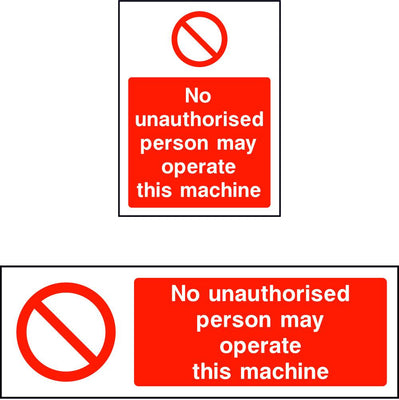 No unauthorised persons may operate this machine sign