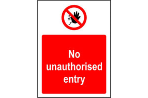 No Unauthorised Entry safety sign