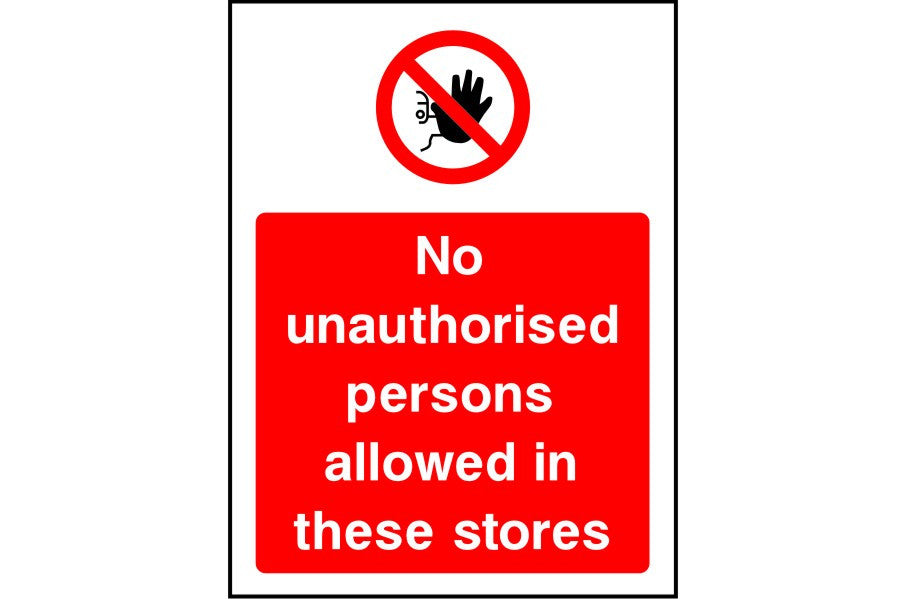 No Unauthorised Persons Allowed in These Stores safety sign