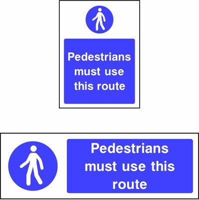 Pedestrians Must Use This Route safety sign