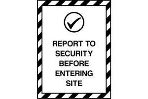 Report to Security Before Entering Site sign