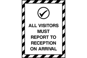 All Visitors Must Report To Reception On Arrival sign