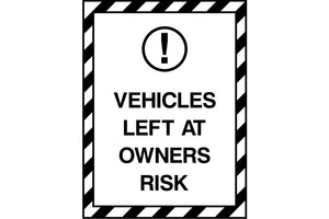 Vehicles Left at Owners Risk sign