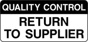 Quality Control Return to Supplier Labels