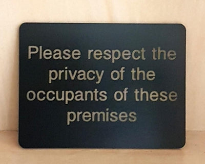 Engraved please respct privacy of occupants of these premises sign