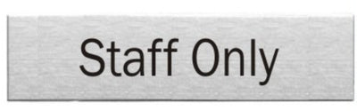 Engraved Stainless Steel Staff Only Door Sign