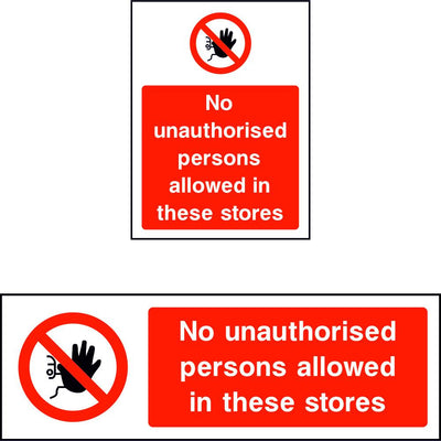 No Unauthorised Persons Allowed in These Stores sign