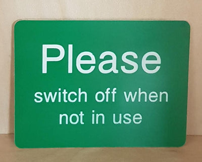 please switch off when not in use sign