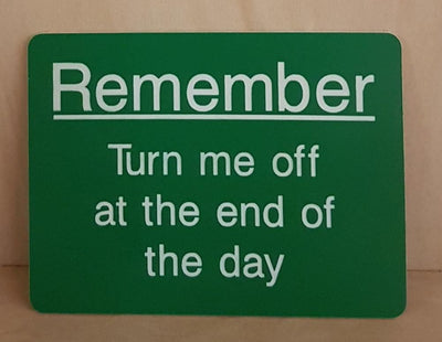 rememnber turn me off at the end of the day sign
