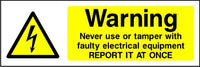 Warning Never Tamper with Faulty Electrical Equipment sign