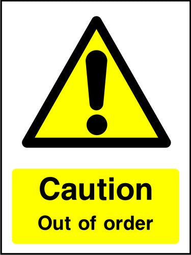 Caution Out Of Order safety sign