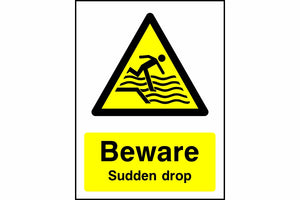 Beware Sudden drop safety sign