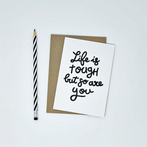 Life is Tough So Are You Card - Lomond Paper Co.