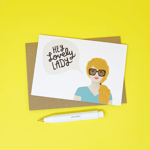 Hey Lovely Lady Card - Lomond Paper Co.