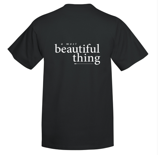 A Most Beautiful Thing 100% COTTON T-SHIRT