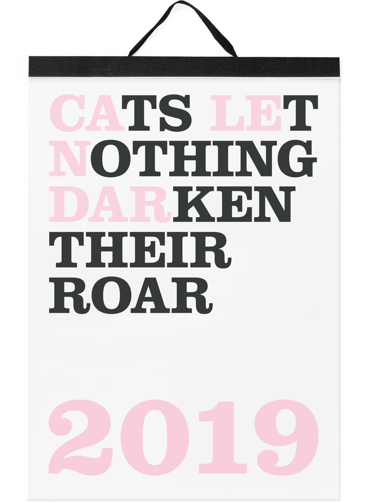 Cats Let Nothing Darken Their Roar Calendar 2019