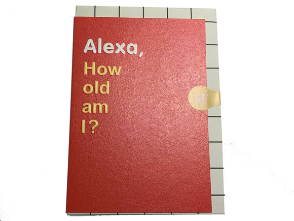 Alexa, How Old Am I Birthday Card