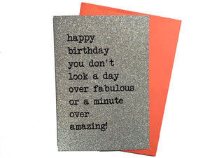 You Dont Look A Day Over Fabulous Birthday Card