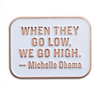Michelle Obama Quote Enamel Pin