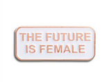 The Future Is Female Enamel Pin