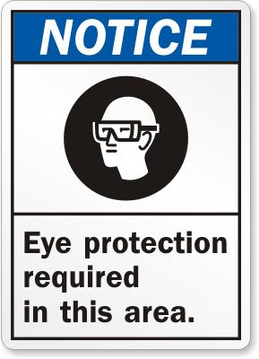 Notice Eye Protection Required Safety Sign Facility Safety - Cleanflow