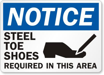 Notice Steel Toe Shoes Required Safety Sign Facility Safety - Cleanflow