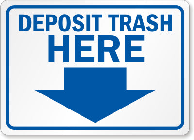 Deposit Trash Here Safety Sign Facility Safety - Cleanflow