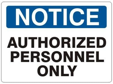 Notice - Authorized Personnel Only - Various Sizes and Materials Facility Safety - Cleanflow