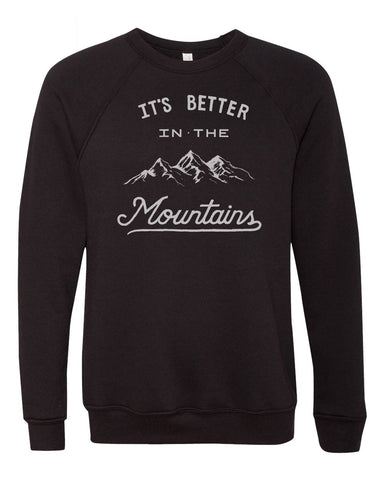 """It's Better In The Mountains"" Sweater"