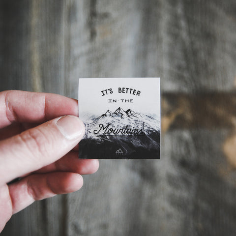 """It's Better In The Mountains"" Single Sticker"
