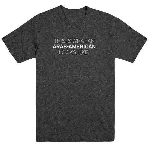 This is what an Arab-American Looks Like Men's Tee