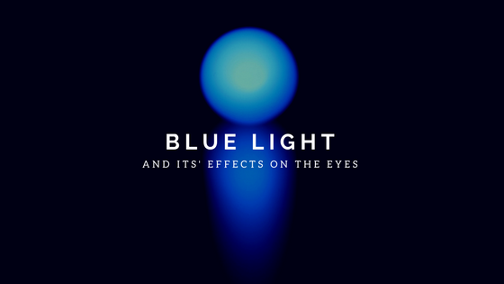 Blue Light and Its' Effects on the Eyes