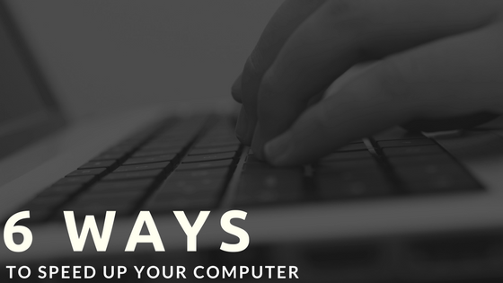 6 Ways to Speed up your computer by getting rid of unnecessary things
