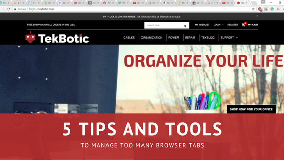 5 Tips and Tools to Manage too many Browser Tabs