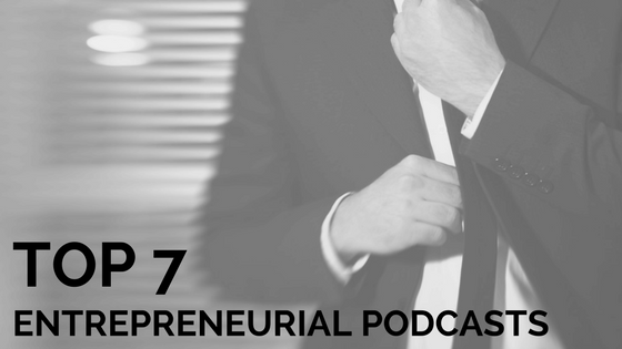 Top 7 Entrepreneurial Podcasts