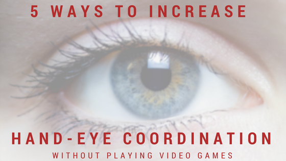 5 Ways to increase hand-eye coordination without playing Video Games